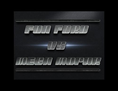 Fun Ford vs Mega Mopar