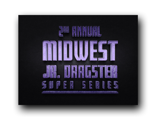 3rd Annual Midwest Jr. Dragster Super Series
