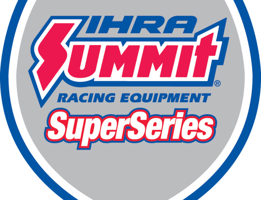 IHRA Summit SuperSeries Returns With $200,000 Program